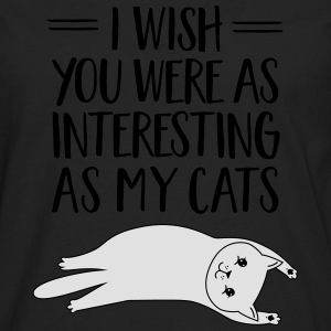 I Wish You Were As Interesting As My Cats T-skjorter - Premium langermet T-skjorte for menn
