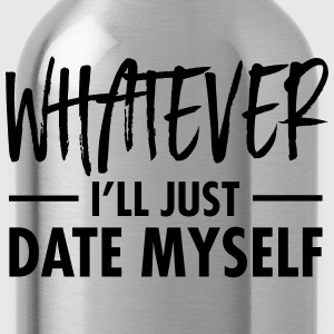 Whatever - I'll Just Date Myself Tee shirts - Gourde