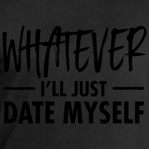 Whatever - I'll Just Date Myself Tee shirts - Sweat-shirt Homme Stanley & Stella