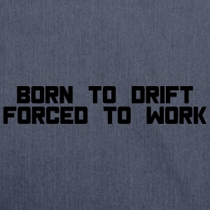 born to drift T-Shirts - Shoulder Bag made from recycled material