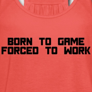 born to game forced to work T-shirts - Dame tanktop fra Bella