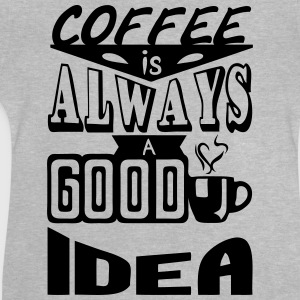 Coffee quote always good idea Shirts - Baby T-Shirt
