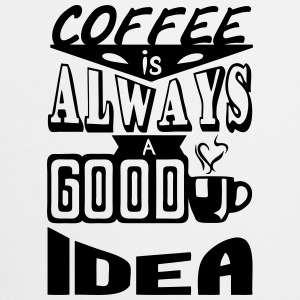Coffee quote always good idea Felpe - Grembiule da cucina