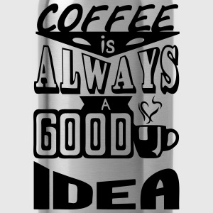 Coffee quote always good idea Sudaderas - Cantimplora