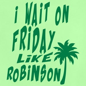 i wait on friday quote like robinson Camisetas - Camiseta bebé