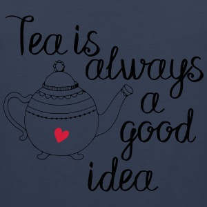 tea is always a good idea 2c T-Shirts - Men's Premium Tank Top