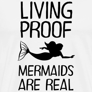 Living Proof - Mermaids Are Real Long Sleeve Shirts - Men's Premium T-Shirt