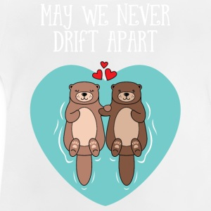 Cute Otter Couple | May We Never Drift Apart Shirts - Baby T-Shirt