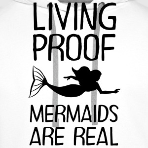Living Proof - Mermaids Are Real T-Shirts - Männer Premium Hoodie