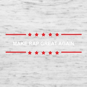 Make Rap Great Again - Frauen Tank Top von Bella