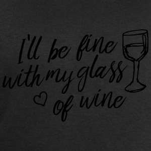 i'll be fine with my glass of wine Tops - Men's Sweatshirt by Stanley & Stella