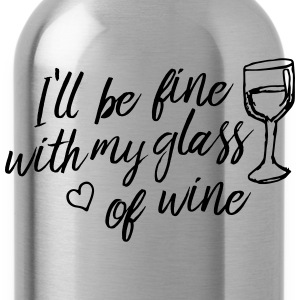 i'll be fine with my glass of wine Tops - Water Bottle