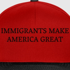 Immigrants make america great T-Shirts - Snapback Cap