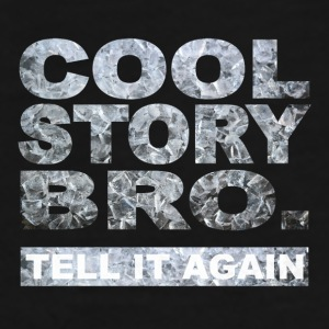 Cool Story Bro. - T-shirt Premium Homme