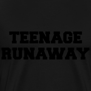 Teenage Runaway Funny Quote Tabliers - T-shirt Premium Homme