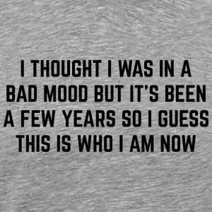 Bad Mood Funny Quote Sports wear - Men's Premium T-Shirt