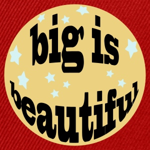 big is beautiful - Snapback Cap