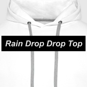 Rain drop drop top T-Shirts - Men's Premium Hoodie