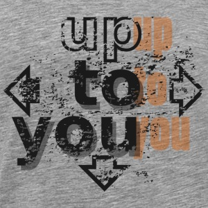 Up to you Sportsbeklædning - Herre premium T-shirt
