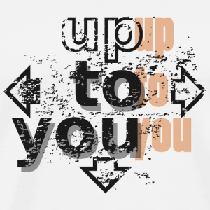 Up to you Vesker & ryggsekker - Premium T-skjorte for menn