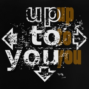 Up to you Shirts - Baby T-Shirt
