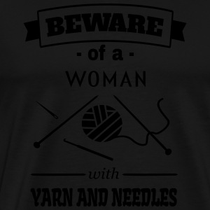 Beware Woman Kntting Crochet Long Sleeve Shirts - Men's Premium T-Shirt