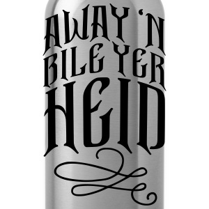Away 'N Bile Yer Heid T-Shirts - Water Bottle