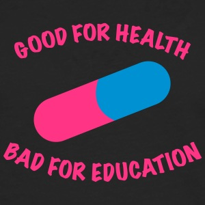 Good for health bad for education. - Männer Premium Langarmshirt