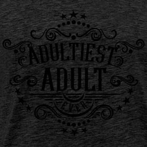 Adultiest Adult Ever Pullover & Hoodies - Männer Premium T-Shirt