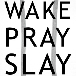 Wake pray slay T-Shirts - Men's Premium Hoodie