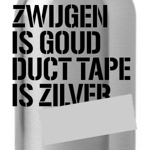 Zwart Zwijgen is goud duct tape is zilver T-shirts - Drinkfles
