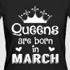 March - Queen - Birthday - 1 T-shirts - Organic damer