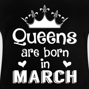 March - Queen - Birthday - 1 Shirts - Baby T-Shirt
