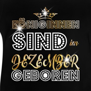 December - Queen - verjaardag 3 Shirts - Baby T-shirt