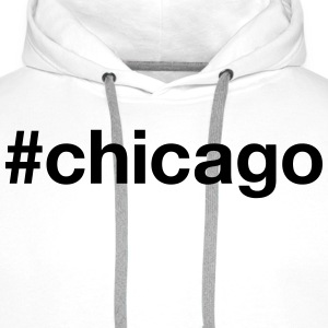 CHICAGO T-Shirts - Men's Premium Hoodie