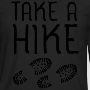Take A Hike T-Shirts - Men's Premium Longsleeve Shirt