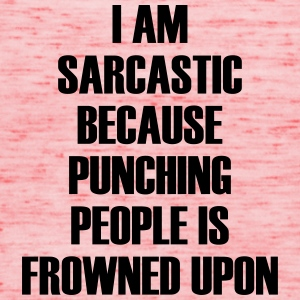 I am sarcastic because... - Frauen Tank Top von Bella