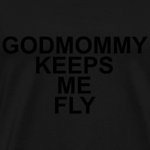 Godmommy keeps me fly Baby Bodysuits - Men's Premium T-Shirt