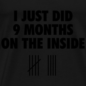 I just did 9 months on the inside Baby body - Mannen Premium T-shirt