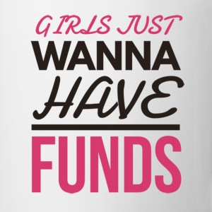 Girls Just Wanna have Funds Funny Joke Design T-Shirts - Mug