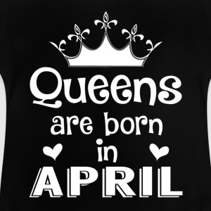 April - Queen - Birthday - 1 Shirts - Baby T-Shirt
