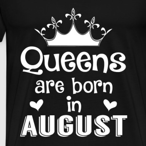 August - Queen - Birthday - 1 Felpe - Maglietta Premium da uomo