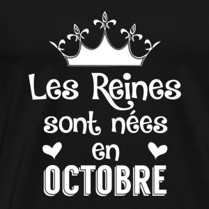 Octobre - Reine - Anniversaire - 1 Other - Men's Premium T-Shirt