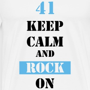 41 Keep calm and rock on Tassen & Zubehör - Männer Premium T-Shirt