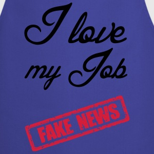 Fake News - I love my Job T-Shirts - Kochschürze