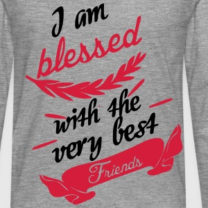 Blessed with very best friends T-Shirts - Männer Premium Langarmshirt