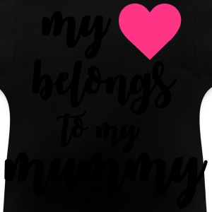 My heart belongs to my mummy Pullover & Hoodies - Baby T-Shirt