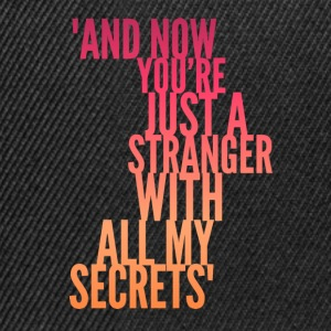Stranger with my Secrets, Funny Breakup design T-Shirts - Snapback Cap