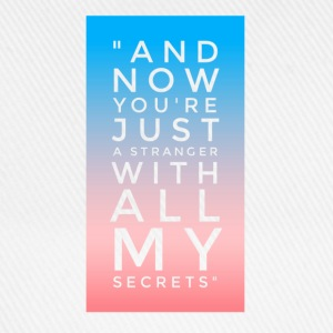 Now You're Just A Stranger With my Secrets  T-Shirts - Baseball Cap