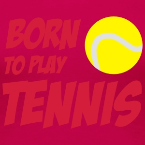 Born To Play Tennis Långärmade T-shirts - Women's Premium T-Shirt